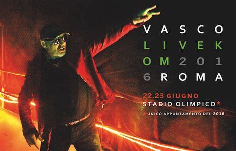 vasco live kom vasco concerti 2016 biglietti in vendita servizio
