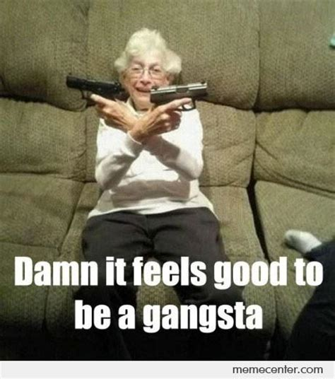 Funny Gangster Memes - gangster meme damn it feels good to be a gangsta photo