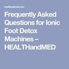 Foot Detox Myths by Ionic Foot Detox Research And Information Alternative