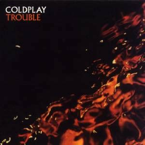 coldplay trouble coldplay akordy a texty p 237 sn 237 zpěvn 237 k