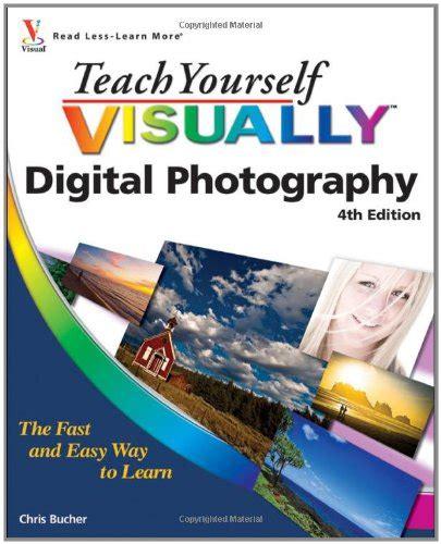 teach yourself visually teach yourself visually tech books teach yourself visually digital photography teach