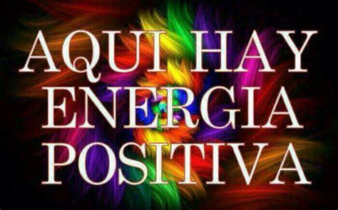 imagenes y frases de energia positiva imagenes con frases de energia positiva frases para im 225 genes