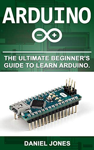 arduino 5 books in 1 beginner s guide tips and tricks simple and effective strategies best practices advanced strategies books arduino the ultimate beginner s guide to learn arduino
