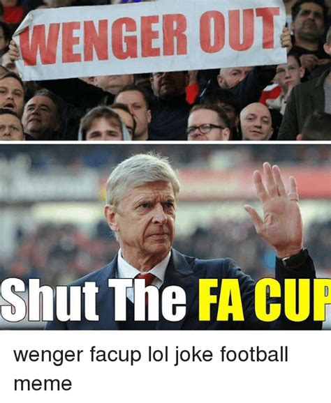 Wenger Meme - 25 best memes about wenger out wenger out memes