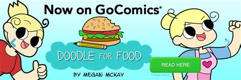 megan mckay doodle for food gocomics your source for the best comic