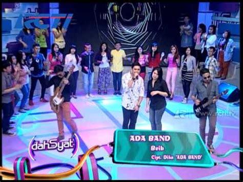 download mp3 ada band beib ada band bawakan single beib dahsyat 16 mei 2014 youtube