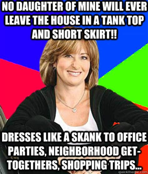 Skank Meme - no daughter of mine will ever leave the house in a tank