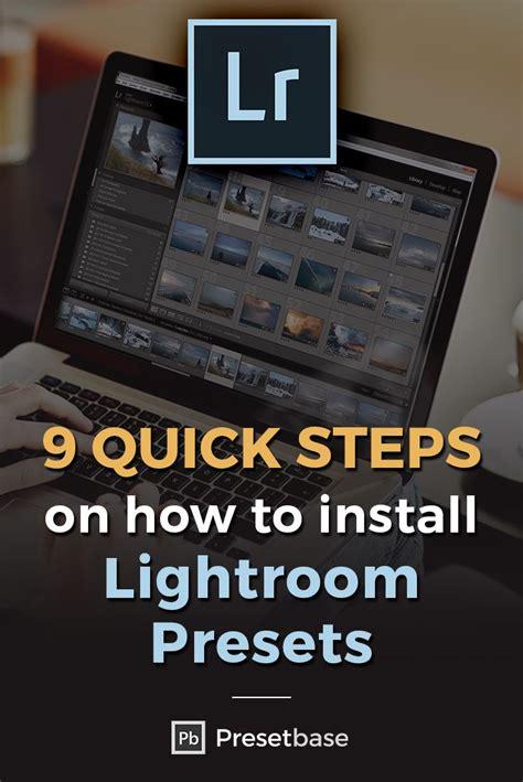 adobe lightroom help desk 9 quick steps on how to install lightroom presets
