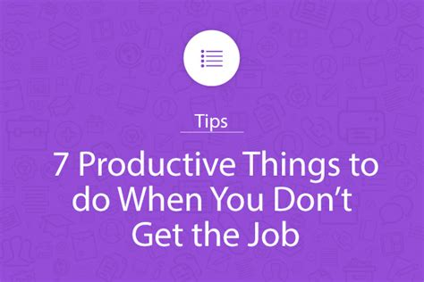 7 productive things to do when you don t get the