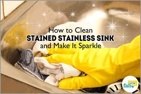 how to clean a stained sink how to clean a stained stainless steel sink and it