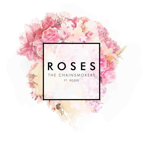 song roses are roses the chainsmokers ft rozes letra lyrics