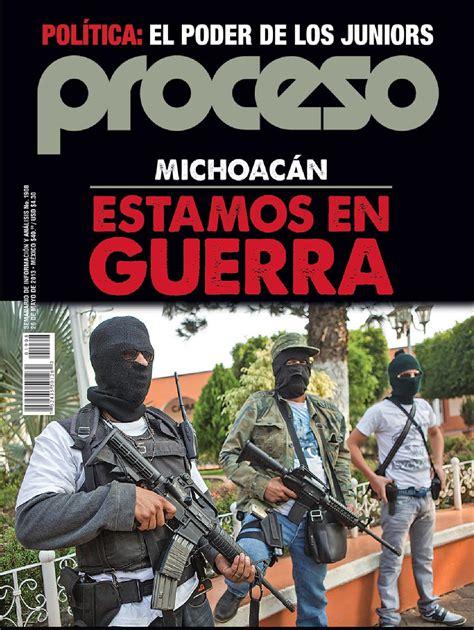 el poder de los revista proceso n 1908 pol 205 tica el poder de los juniors michoac 193 n estamos en guerra by