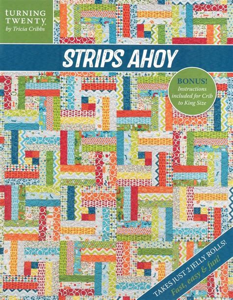 2 5 Quilt Patterns by Strips Ahoy Pattern Jelly Roll 2 5 Quot Friendly By