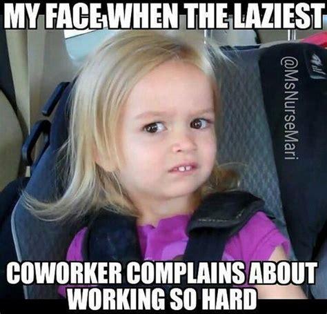 Coworker Meme - lazy co worker meme rn memes pinterest home clock
