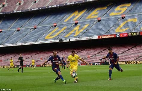 barcelona vs las palmas barcelona 3 0 las palmas messi scores at empty nou c