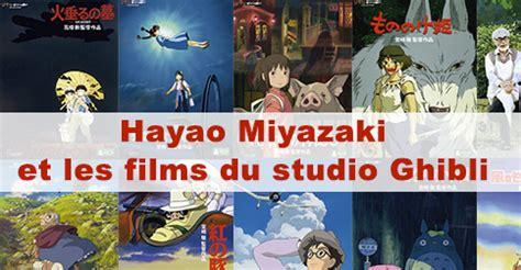 les film ghibli hayao miyazaki et les films du studio ghibli