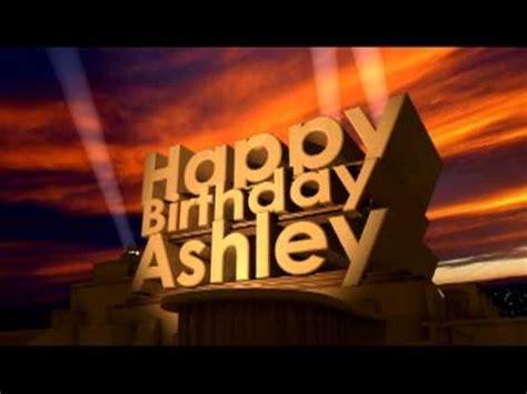 imagenes de happy birthday ashley happy birthday ashley youtube