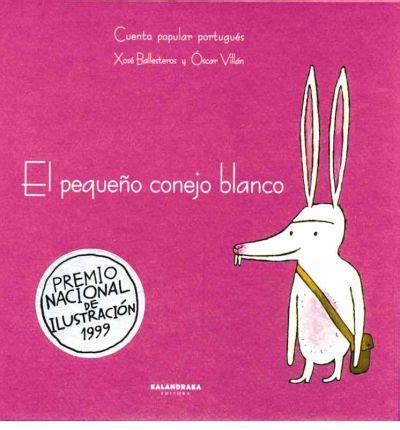el pequeno conejo blanco 8484645657 el pequeno conejo blanco oscar villan 9788484645658