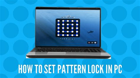 Pattern Lock For Your Pc | how to lock your pc with pattern lock क स अपन प स क