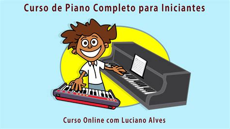 libro curso completo de piano curso online de piano para iniciantes com luciano alves luciano alves