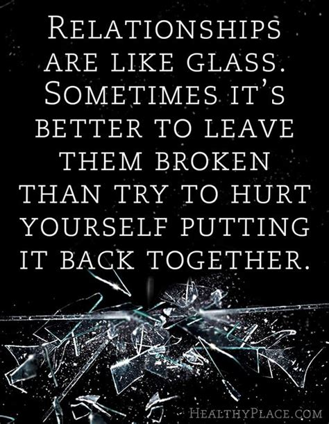 7 Ways To Leave A Bad Relationship by Abuse Quote Relationships Are Like Glass Sometimes It S