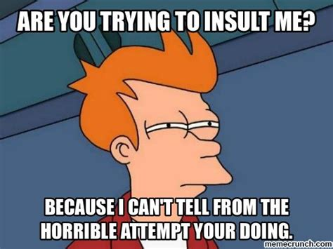 Best Insult Memes - insult fails