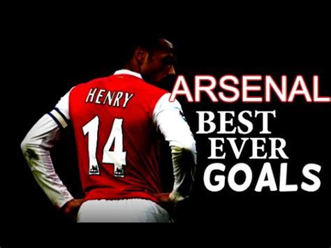 arsenal youtube arsenal fc best ever goals youtube