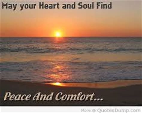 Comfort And Peace by May Your And Soul Find Peace And Comfort
