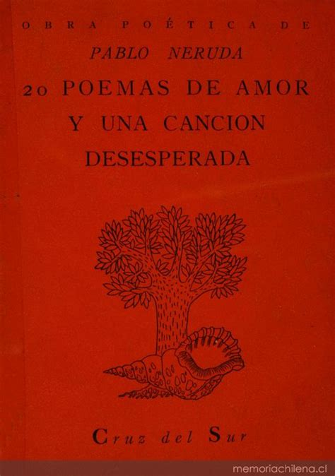 libro cantame una cancion with portada de 20 poemas de amor y una canci 243 n desesperada de pablo neruda dise 241 ada por mauricio