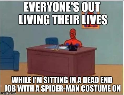 Spiderman Meme Desk - spiderman computer desk meme imgflip