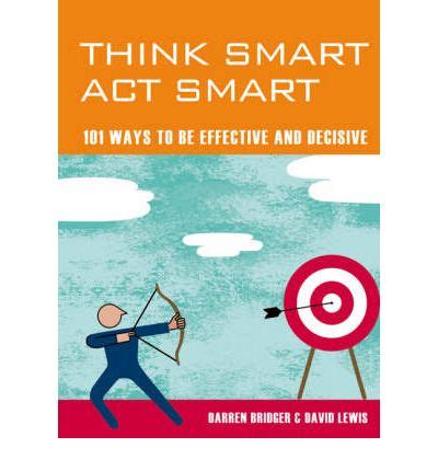 acts lifechange books think smart act smart 101 ways to be effective and