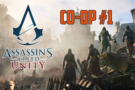 unity tutorial co op assassin s creed unity co op mission 1 youtube