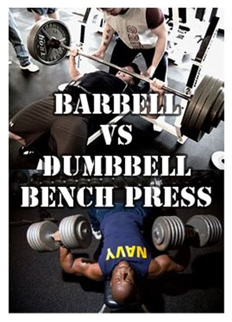 bench press vs dumbbell press barbell vs dumbbell bench press which one is better