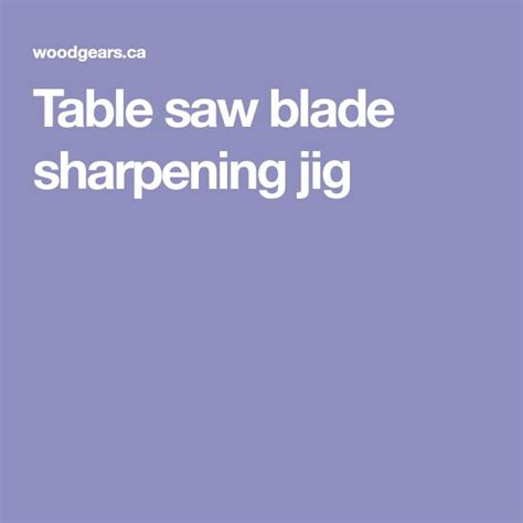 table saw blade sharpening best 25 blade sharpening ideas on sharpen