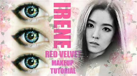 tutorial makeup red velvet irene 레드벨벳 be natural red velvet makeup tutorial youtube