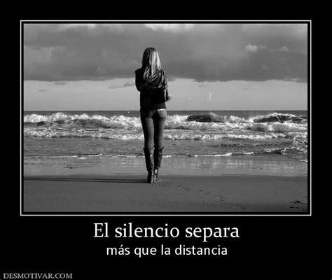 el silencio de la 8408154168 desmotivaciones el silencio separa m 225 s que la distancia