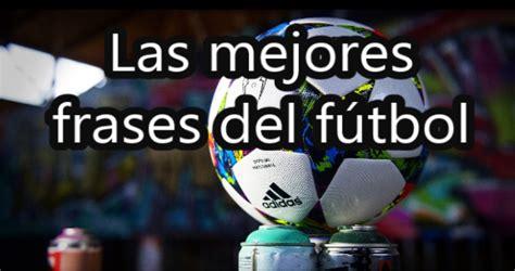 imagenes motivadoras sobre el futbol las mejores frases del f 250 tbol f 250 tbol social youtube