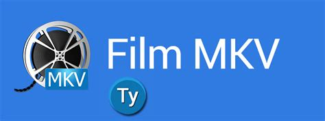 film mkv it come vedere i film mkv e quali programmi utilizzare