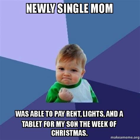 Single Mom Memes - single mom memes memes