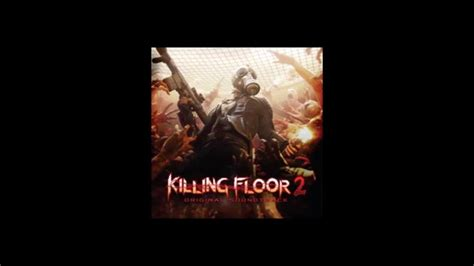 killing floor 2 soundtrack youtube