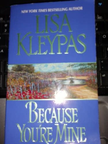 Because You Are Mine By Kleypas because you re mine kleypas 9780380781447 books