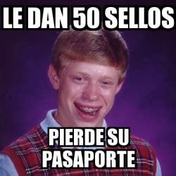 Meme Generator Dan Deacon - meme bad luck brian le dan 50 sellos pierde su pasaporte
