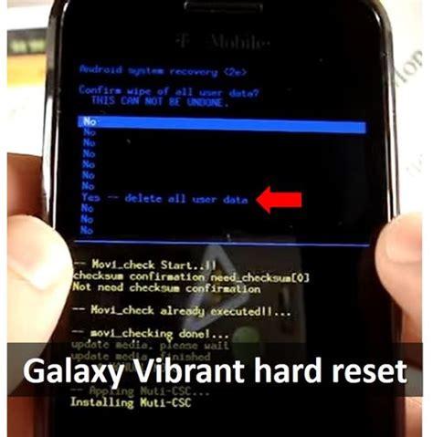 reset samsung vibrant galaxy vibrant hard reset restore your samsung phone