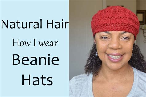 how to wesr thin wiry hair natural natural hair wearing beanie hats without lumps bumps
