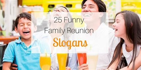 25 Funny Family Reunion Slogans