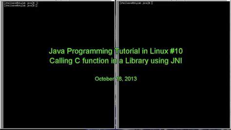 jni tutorial linux java programming tutorial in linux 010 java native
