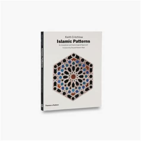 islamic patterns keith critchlow arts crafts of the islamic lands