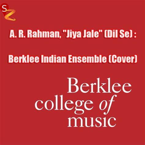 ar rahman jiya jale mp3 free download jiya jale a r rahman dil se berklee indian ensemble