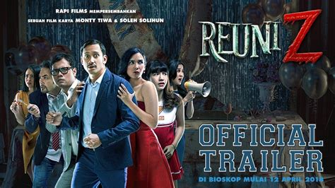 aktor film reuni z official trailer reuni z youtube