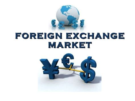 foreign currency exchange foreign exchange markets